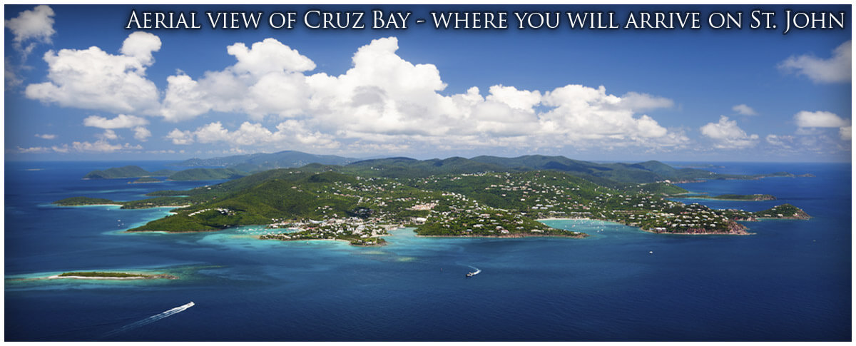 Aerial View of Cruz Bay - Where you will arrive on St. John